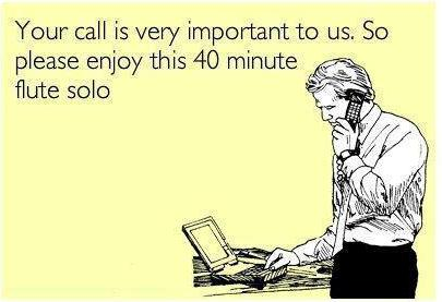 your call is very important to us