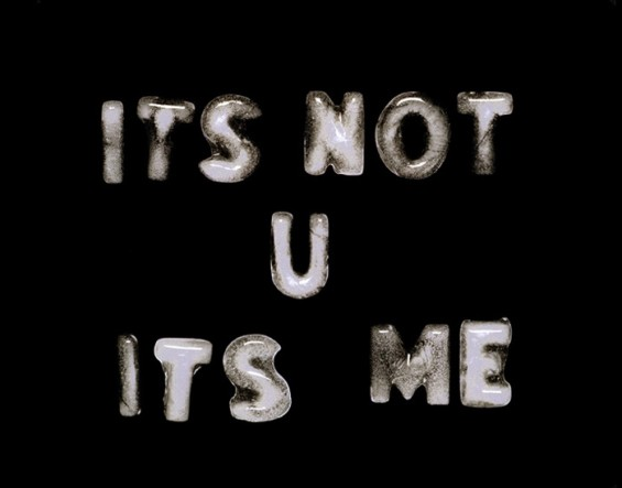 79_7910-its-not-you-its-me1-565x443