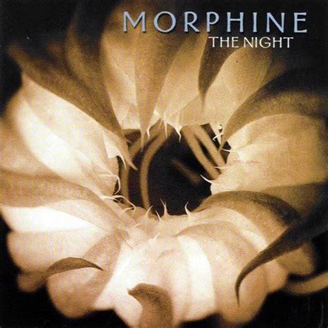 The Night, Morphine